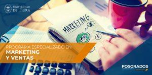 La Universidad de Piura lanza Programa Especializado en Marketing y Ventas